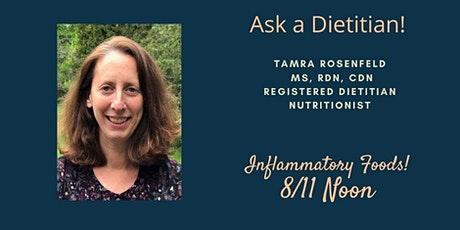 Ask a Registered Dietitian Nutritionist! All about inflammation tickets