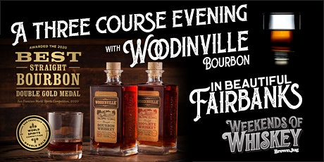 A Three-Course Evening with Woodinville Bourbon (Fairbanks) tickets