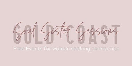 Free Women's Event - Gold Coast - Soul Sister Sessions - With Ella Worsley tickets