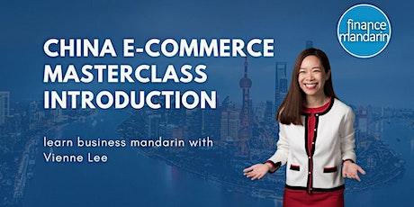 Finance Mandarin China E-commerce Masterclass Introduction tickets