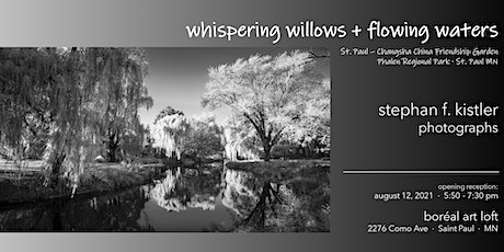 Whispering Willows + Flowing Waters  |  Photo Exhibit Opening Reception tickets