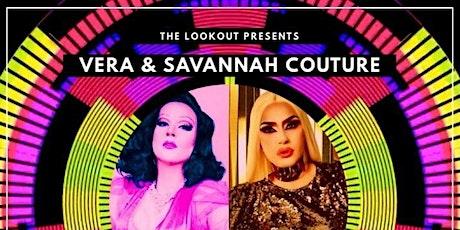 Saturday Night Drag: Vera & Savannah Couture - 9:30pm tickets