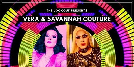 Saturday Night Drag: Vera & Savannah Couture - 11:30pm tickets