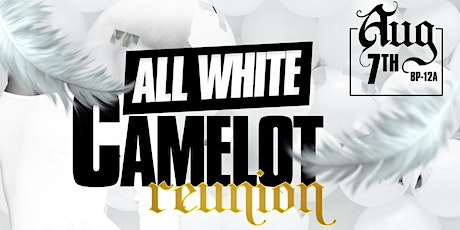 Camelot Reunion All White tickets