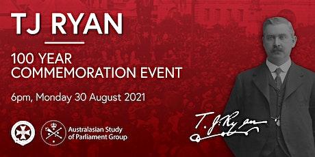 100 Year Commemoration: TJ Ryan, former Premier of Queensland tickets