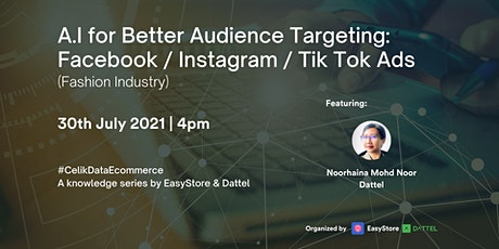 A.I for Better Audience Targeting: Facebook / Instagram / Tik Tok Ads tickets