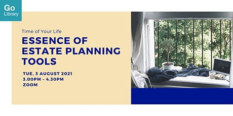 Essence of Estate Planning Tools | Time of Your Life tickets