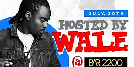 """CELEBRITY HIP HOP ARTIST """"WALE""""  AT BAR 2200 THIS FRIDAY JULY 30TH tickets"""