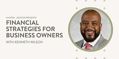 Dayton August GROW® Workshop: Financial Strategies for Business Owners