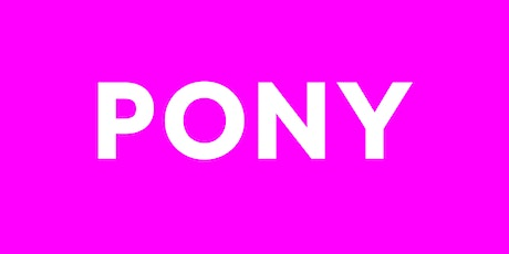 PONY - The Biggest One Off Ever tickets