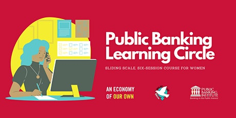 Learning Circle: Public Banking Series tickets
