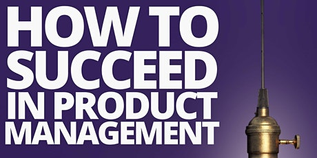 WIP Seattle: How To Succeed In Product Management tickets