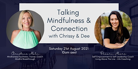 Talking Mindfulness & Connection with Chrissy & Dee tickets