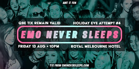Emo Never Sleeps // Queens Birthday Eve Attempt #4 - August 13th tickets