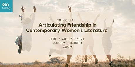 Articulating Friendship in Contemporary Women's Literature | Think Lit tickets