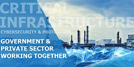 Government & Private Sector Protection of Critical Infrastructure tickets