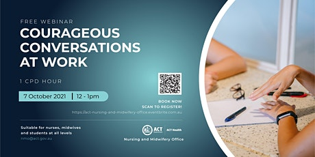 Courageous Conversation at Work - A Webinar for Nurses and Midwives tickets