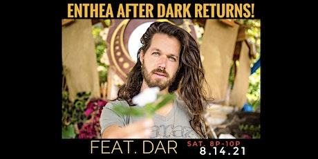Enthea After Dark with Dar tickets