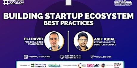 Building Startup Ecosystem- Best Practices   Eli David   Asif Iqbal tickets