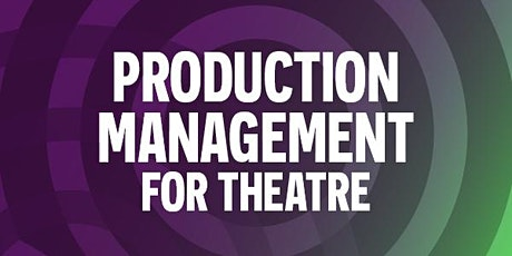 Production Management for Theatre tickets