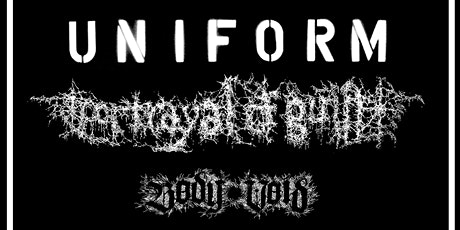 UNIFORM + PORTRAYAL OF GUILT + Body Void tickets