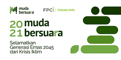 Muda Bersuara 2021: Selamatkan Generasi Emas 2045 dari Krisis Iklim biglietti
