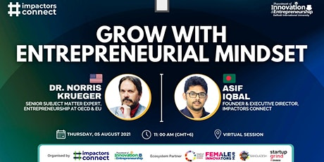Grow with Entrepreneurial Mindset | Dr. Norris Krueger | Md. Asif Iqbal tickets