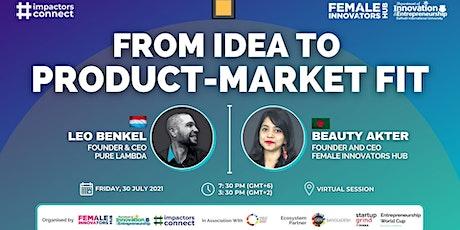 From Idea to Product-Market Fit | Leo Benkel | Beauty Akter biglietti