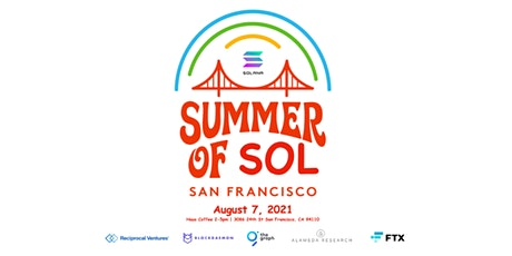Summer of SOL by Reciprocal Ventures, Blockdaemon, The Graph, & FTX/Alameda tickets