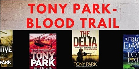 ZOOM ONLINE EVENT Author Talk- Tony Park, 'Blood Trail' tickets