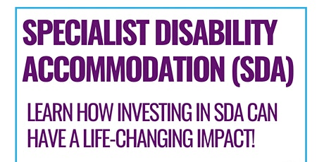 Webinar - Specialist Disability Accommodation: A Life-Changing Investment tickets