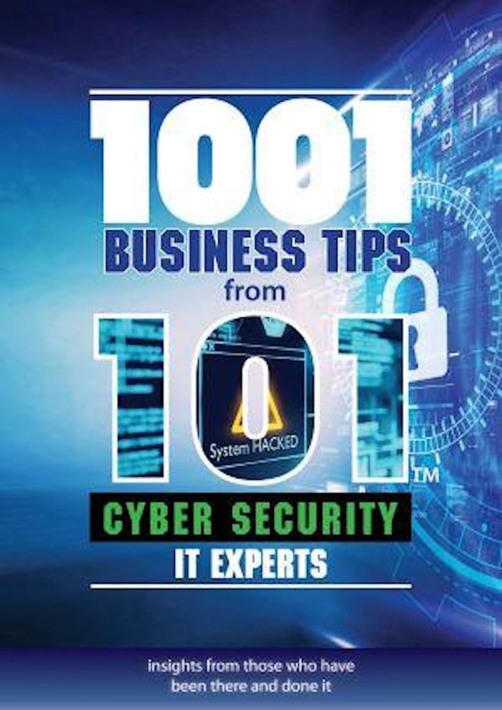 Cyber Security Online Forum, 1001 Business Tips from 101 Cyber IT Experts image