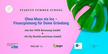 Startup Summer School : Ohne Moos nix los – Finanzplanung für die Gründung Tickets