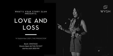 What's Your Story Slam LIVE: Love and Loss (an IN PERSON event) tickets