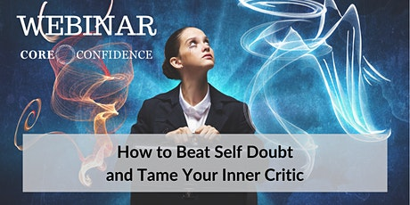 How to Beat Self Doubt and Tame Your Inner Critic tickets