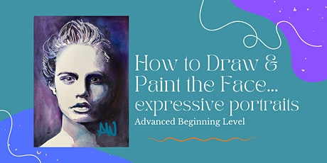 How to Draw & Paint the Face-- Expressive Portraits tickets