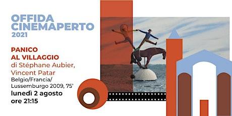 PANICO AL VILLAGGIO - 2 Agosto - ore 21.15 - Piazzale S. Maria della Rocca biglietti