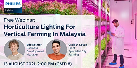 Philips Horticulture Lighting For Vertical Farming In Malaysia tickets