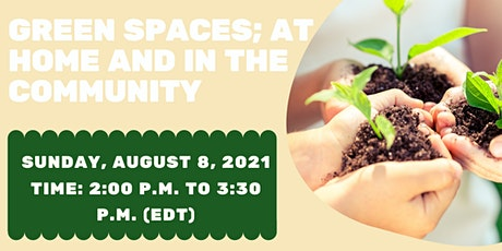GREEN SPACES: AT HOME & IN THE COMMUNITY tickets