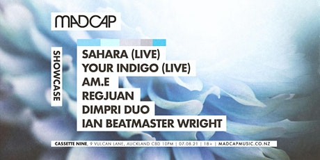 Madcap Showcase: Your Indigo (live), Sahara (live) & friends tickets