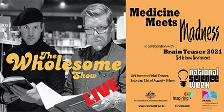 Medicine Meets Madness: The Wholesome Show - Live! tickets