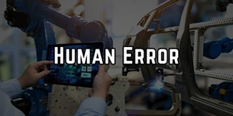 3-Hour Virtual Seminar on Controlling Human Error in Manufacturing Floor tickets