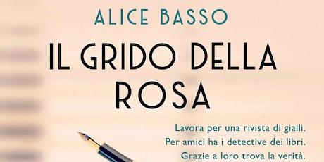 """Alice BASSO presenta """"Il grido della rosa."""" biglietti"""