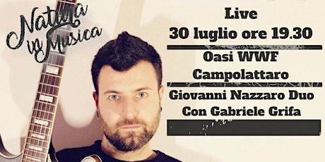 Natura in Musica II evento - Live Giovanni Nazzaro Duo con Gabriele Grifa biglietti