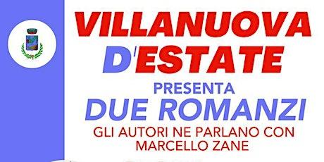 DUE ROMANZI - Gli autori ne parlano con Marcello Zane biglietti
