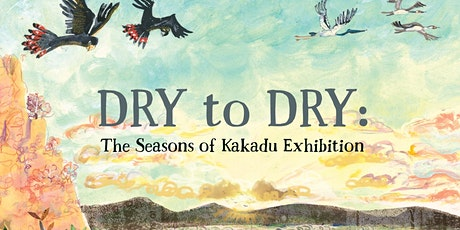 Free Family Night Small Group Workshops: Dry to Dry -The Seasons of Kakadu tickets