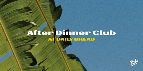 After Dinner Club x Daily Bread tickets