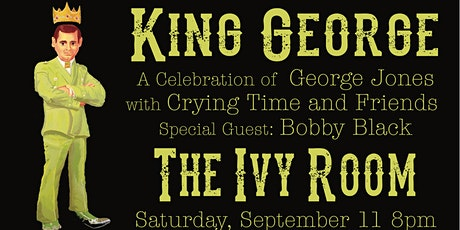 King George: A Celebration of George Jones Feat. Crying Time w/ Bobby Black tickets