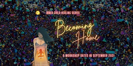 Becoming Home: Inner Child Healing Series tickets