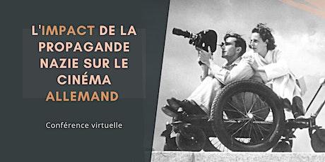 L'impact de la propagande nazie sur le cinéma allemand [Conf. virtuelle] billets